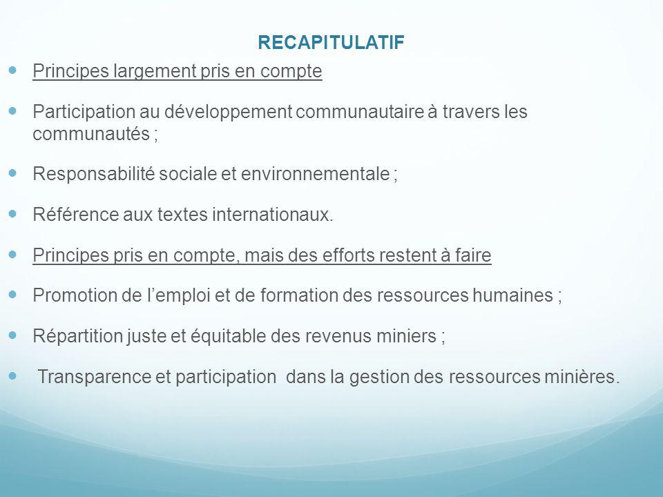 RECAPITULATIF Principes largement pris en compte. Participation au développement communautaire à travers les communautés ;