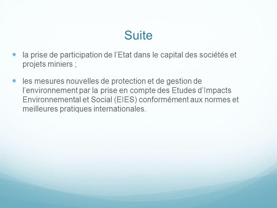 Suite la prise de participation de l'Etat dans le capital des sociétés et projets miniers ;