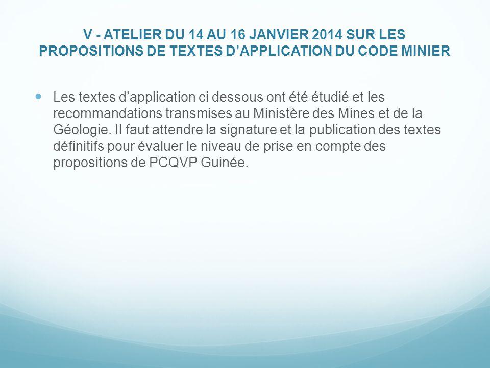 V - ATELIER DU 14 AU 16 JANVIER 2014 SUR LES PROPOSITIONS DE TEXTES D'APPLICATION DU CODE MINIER