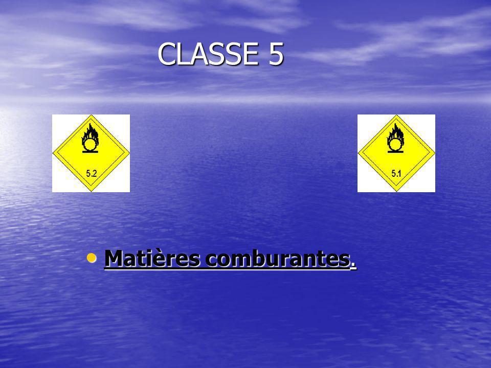 CLASSE 5 Matières comburantes.