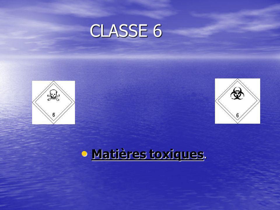 CLASSE 6 Matières toxiques.