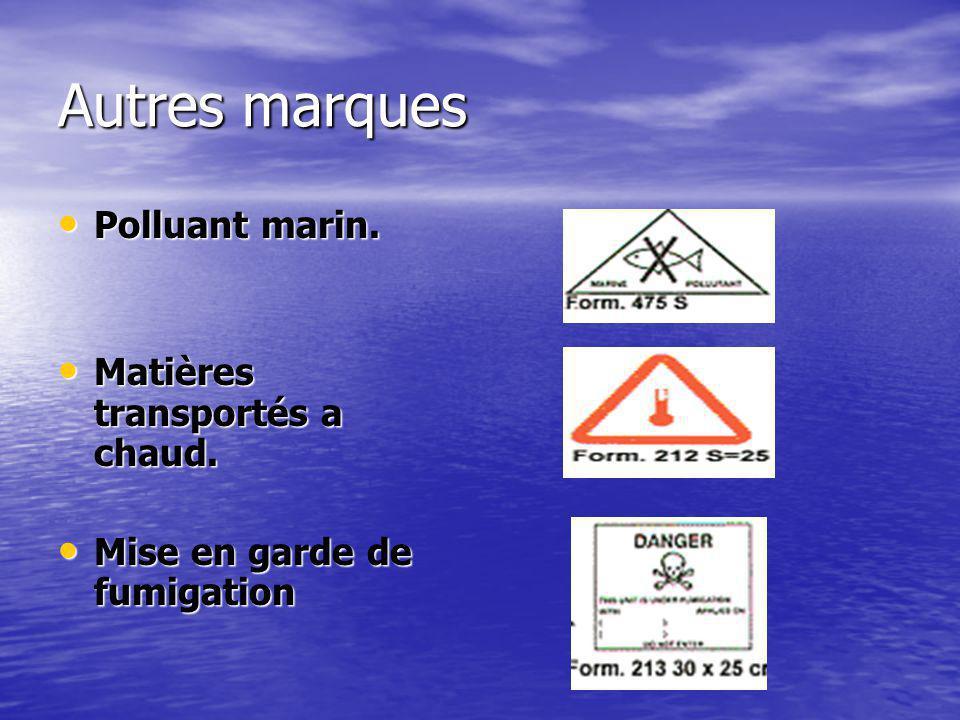 Autres marques Polluant marin. Matières transportés a chaud.
