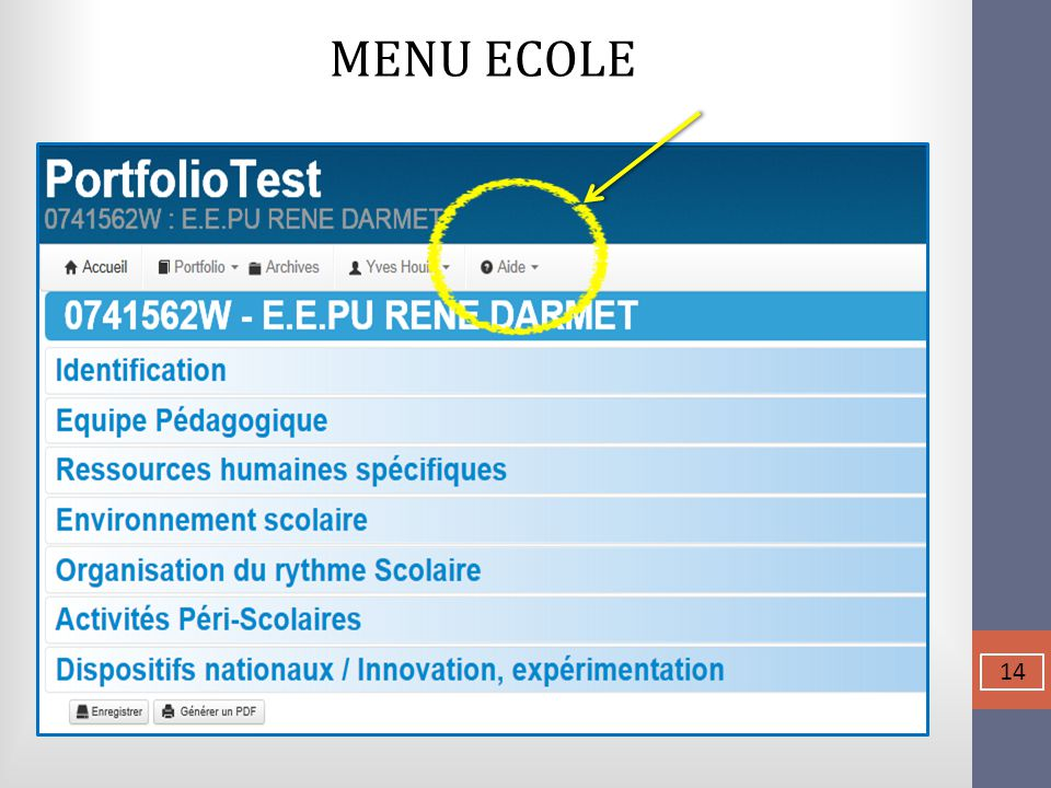 MENU ECOLE 14  Un notice « AIDE » est consultable en permanence.