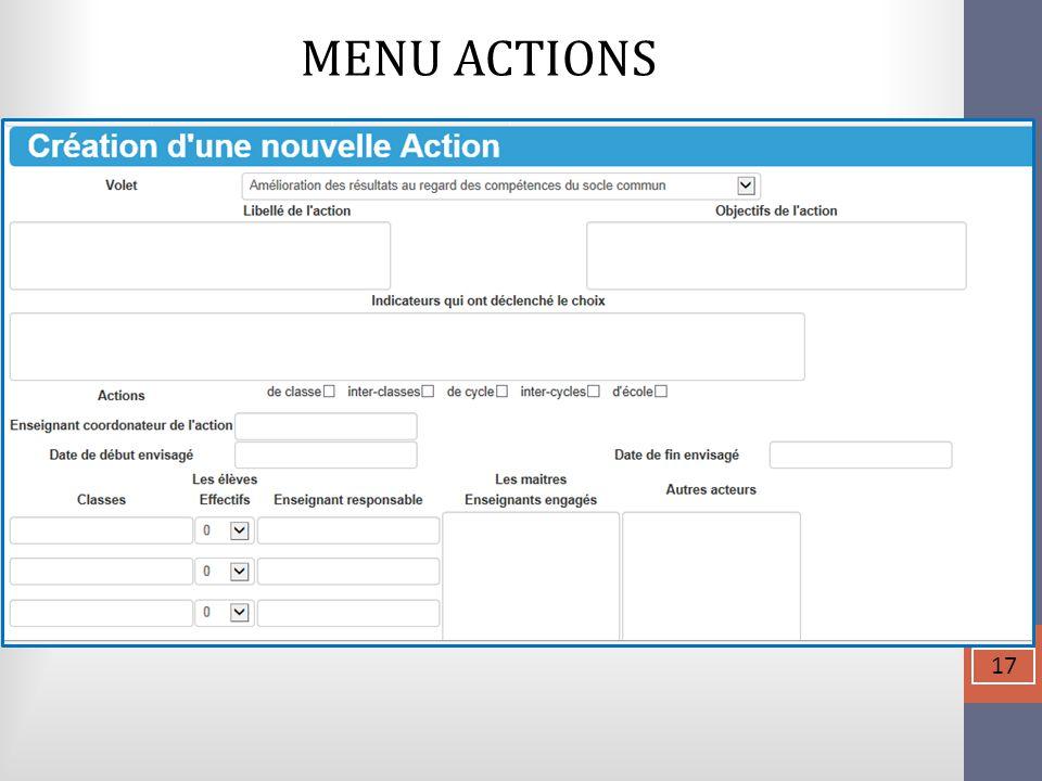 MENU ACTIONS Le menu Action décrit chaque action menée.  17