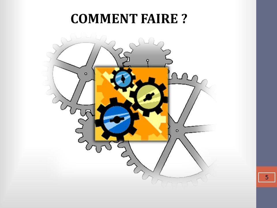 COMMENT FAIRE 5