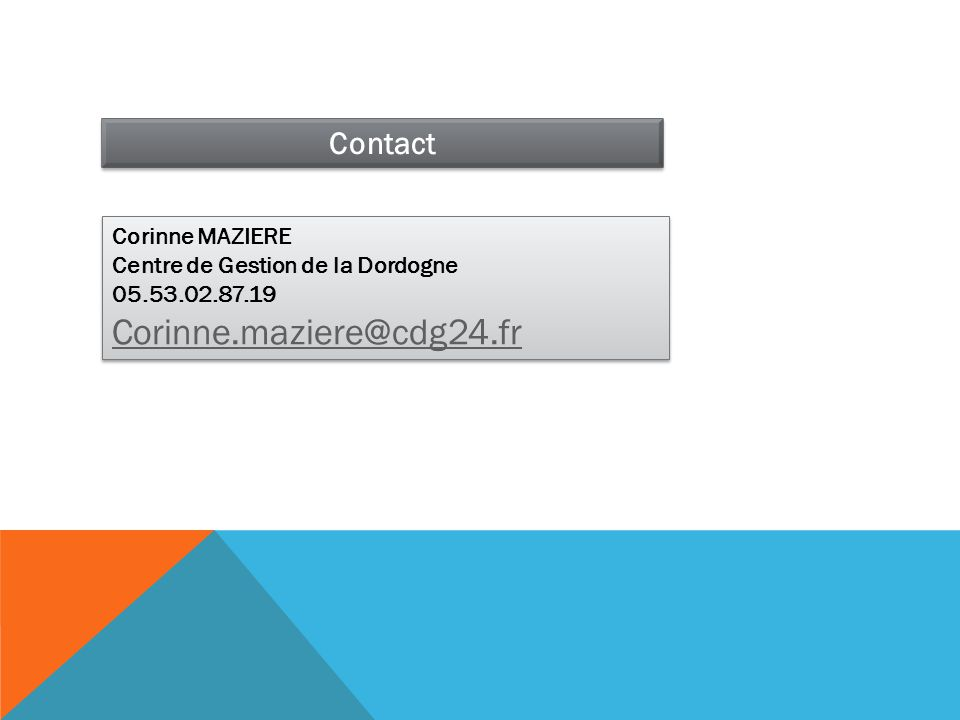 Corinne.maziere@cdg24.fr Contact Corinne MAZIERE