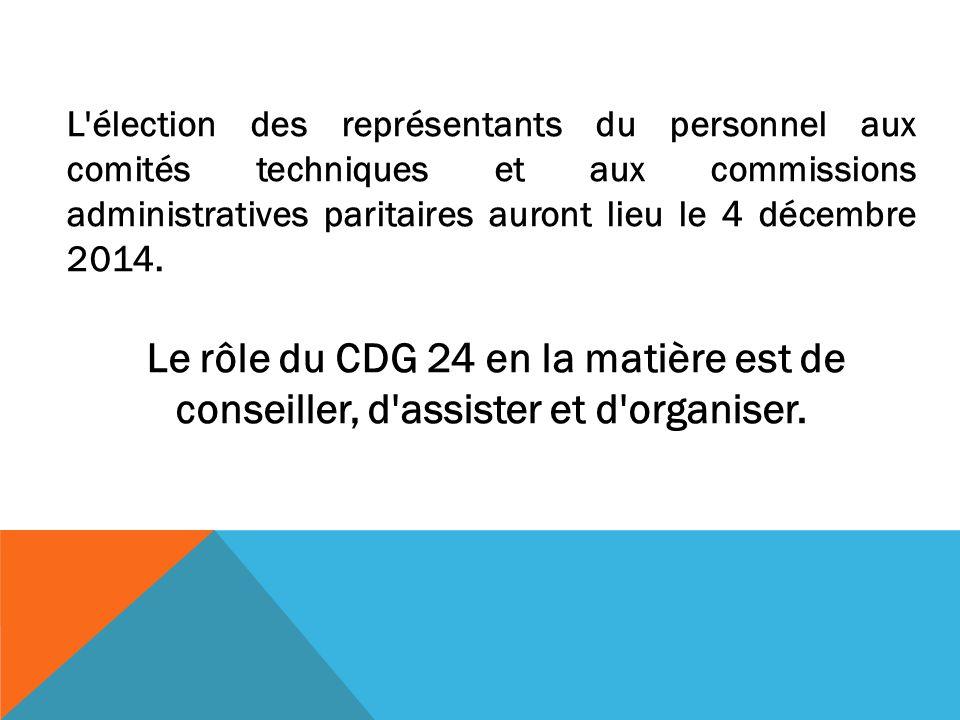 L élection des représentants du personnel aux comités techniques et aux commissions administratives paritaires auront lieu le 4 décembre 2014.