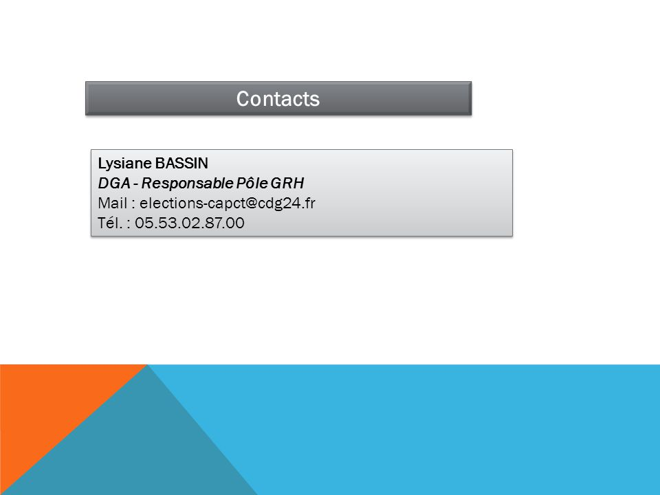 Contacts Lysiane BASSIN DGA - Responsable Pôle GRH