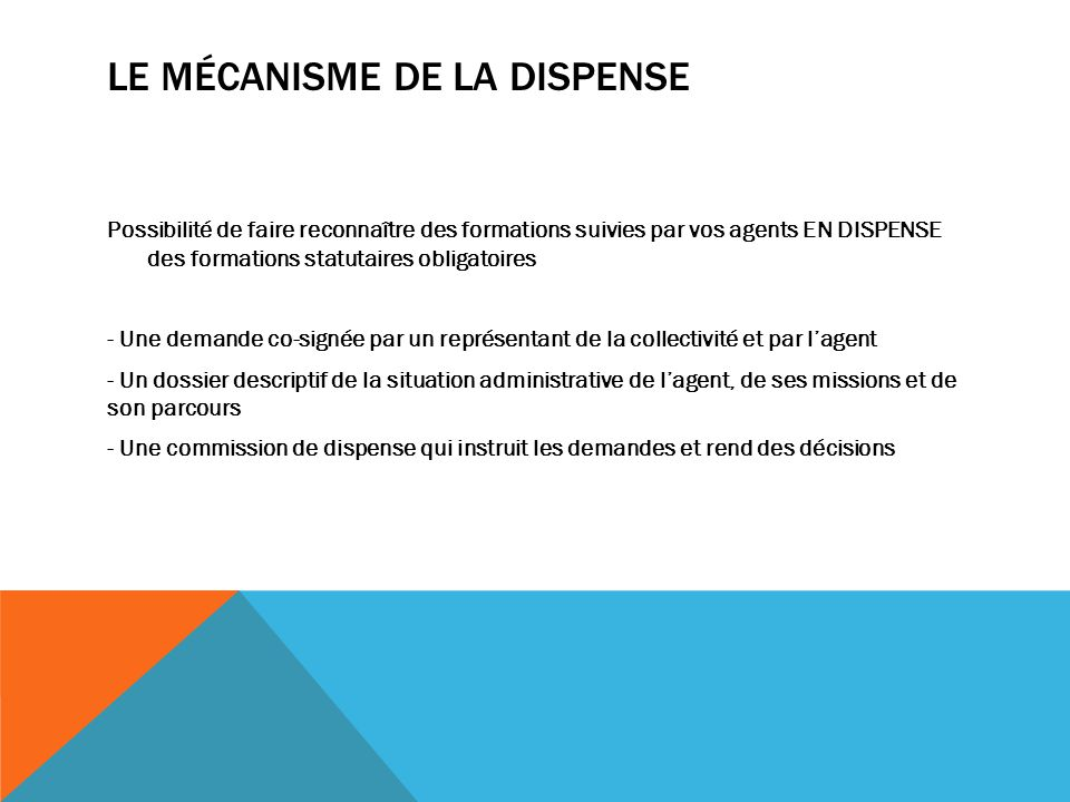Le mécanisme de la dispense