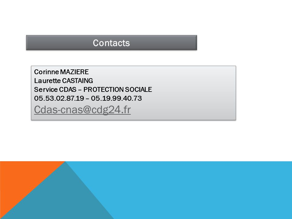 Cdas-cnas@cdg24.fr Contacts Corinne MAZIERE Laurette CASTAING