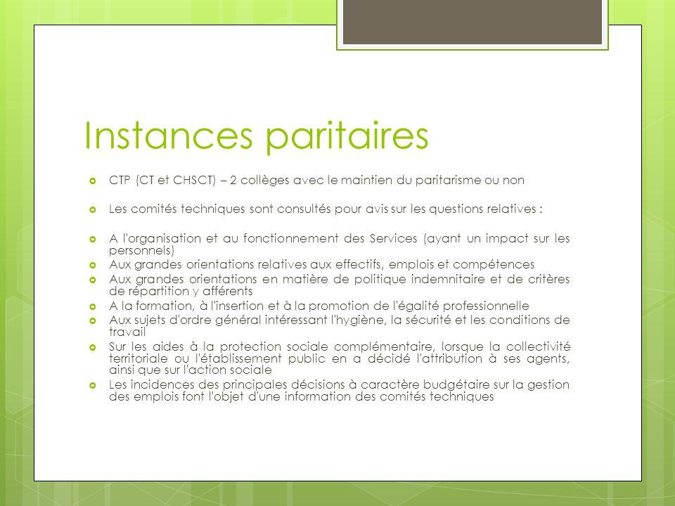 Instances paritaires CTP (CT et CHSCT) – 2 collèges avec le maintien du paritarisme ou non.