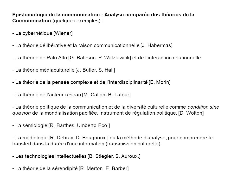 Epistemologie de la communication : Analyse comparée des théories de la Communication (quelques exemples) :