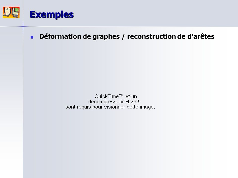 Exemples Déformation de graphes / reconstruction de d'arêtes