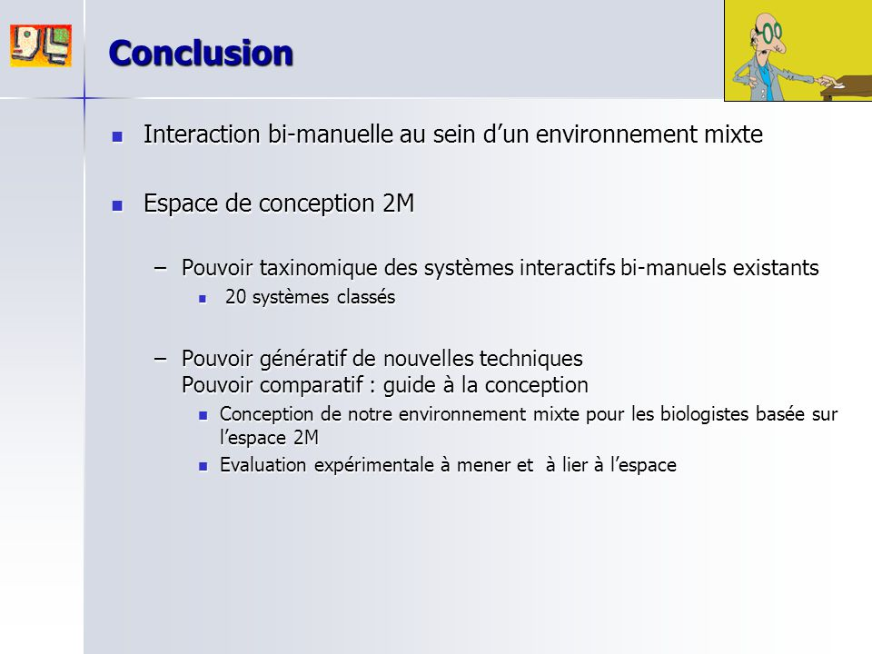 Conclusion Interaction bi-manuelle au sein d'un environnement mixte