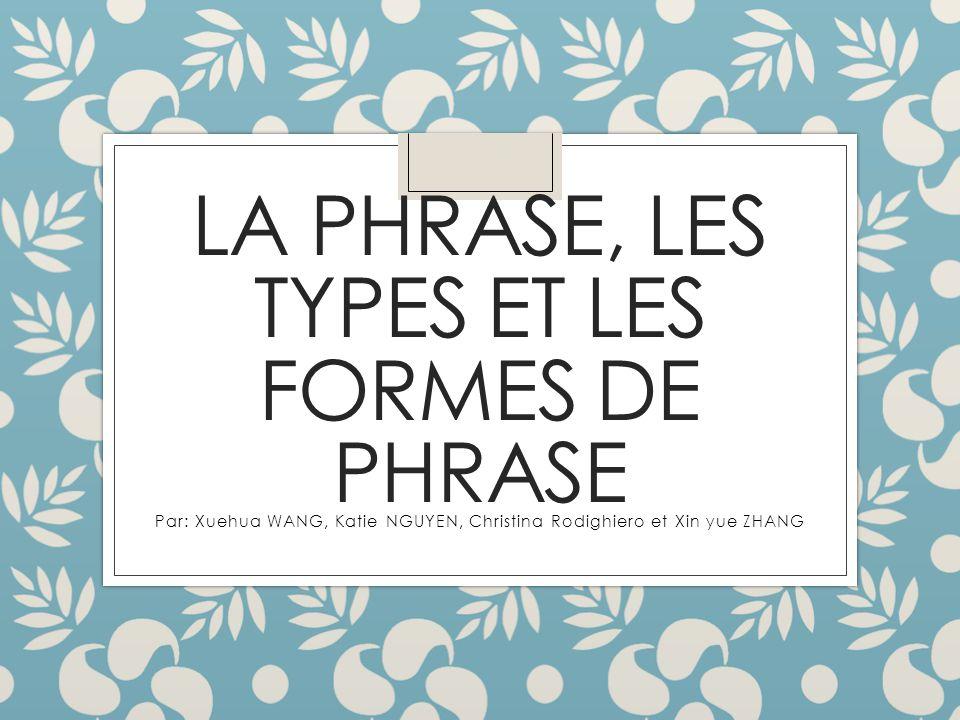 La phrase, les types et les formes de phrase