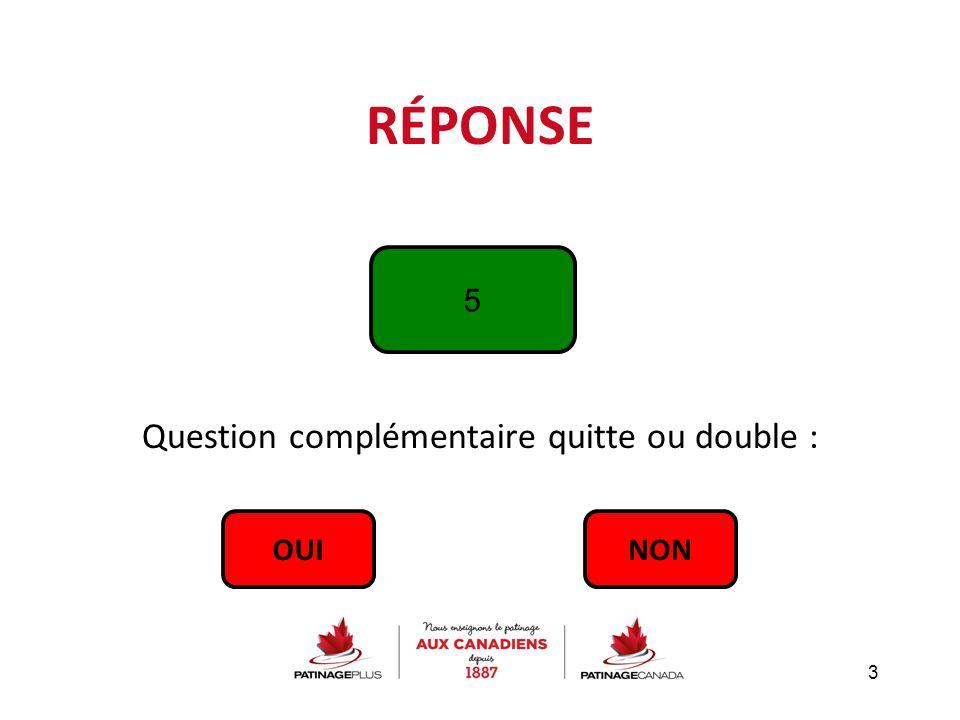 Question complémentaire quitte ou double :