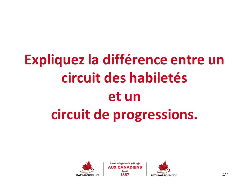 Expliquez la différence entre un circuit des habiletés et un circuit de progressions.