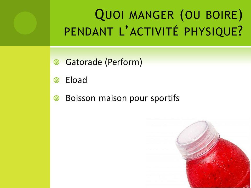 Quoi manger (ou boire) pendant l'activité physique