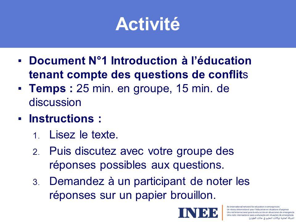 Activité Document N°1 Introduction à l'éducation tenant compte des questions de conflits. Temps : 25 min. en groupe, 15 min. de discussion.