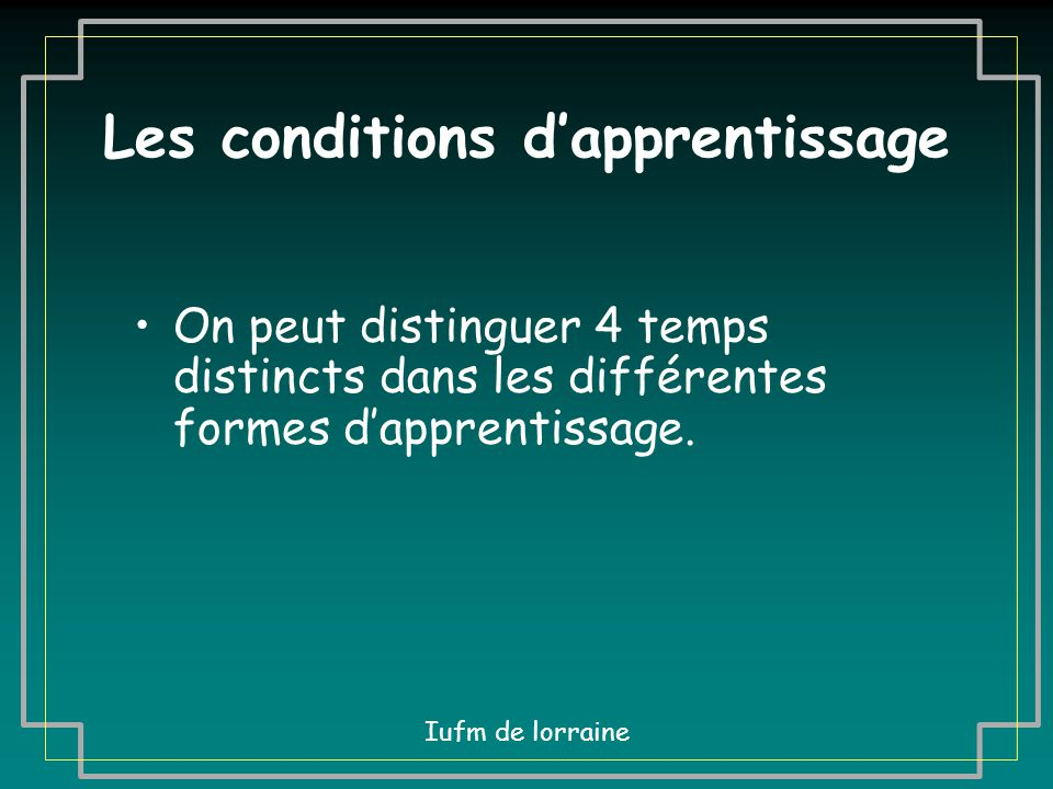 Les conditions d'apprentissage