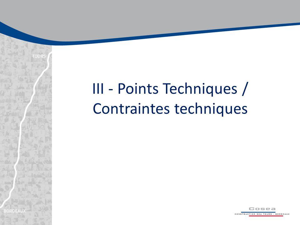 III - Points Techniques / Contraintes techniques