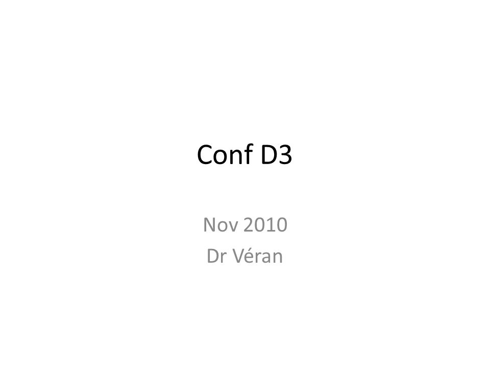 Conf D3 Nov 2010 Dr Véran