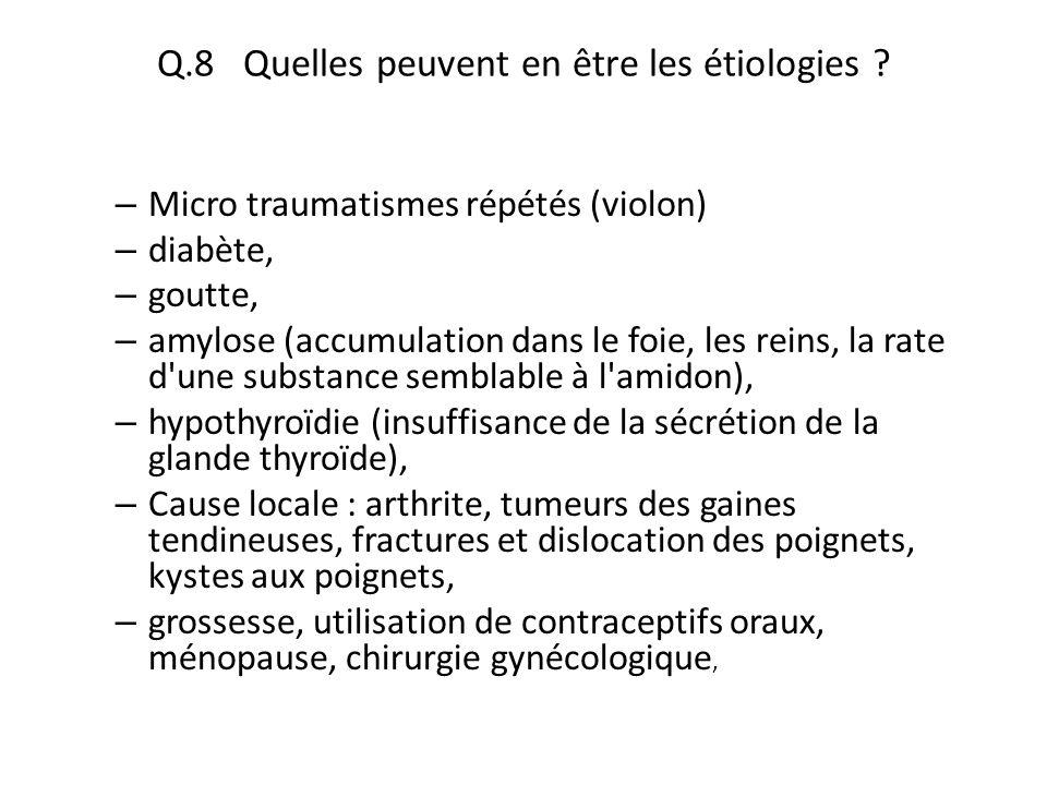 Q.8 Quelles peuvent en être les étiologies