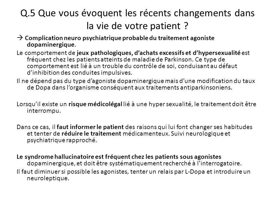 Q.5 Que vous évoquent les récents changements dans la vie de votre patient