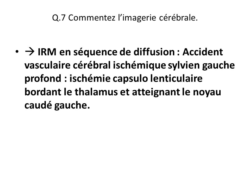 Q.7 Commentez l'imagerie cérébrale.