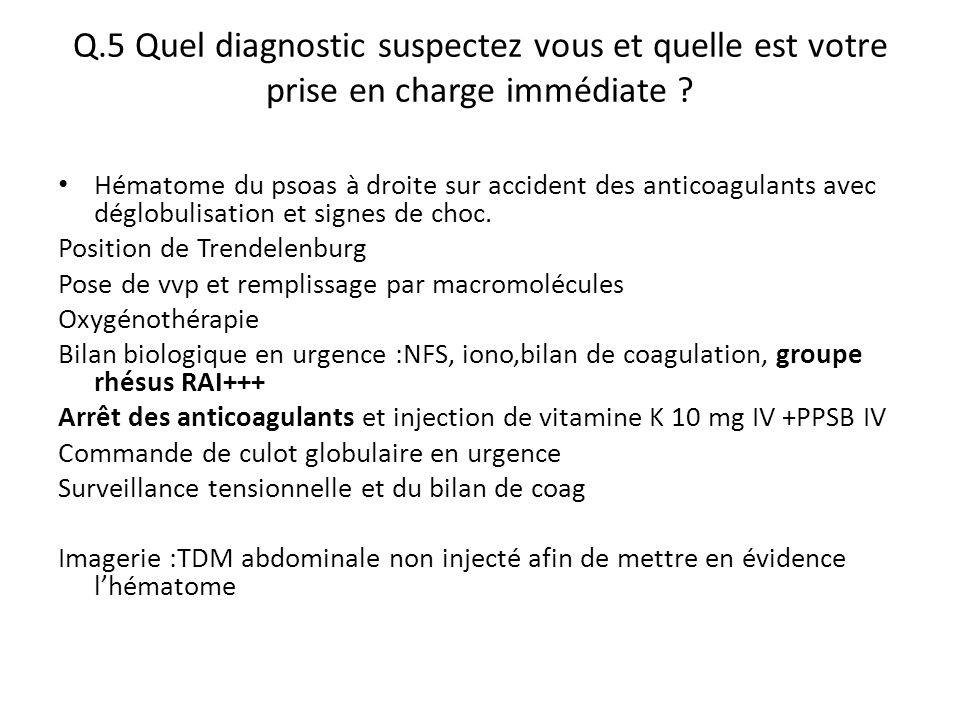 Q.5 Quel diagnostic suspectez vous et quelle est votre prise en charge immédiate