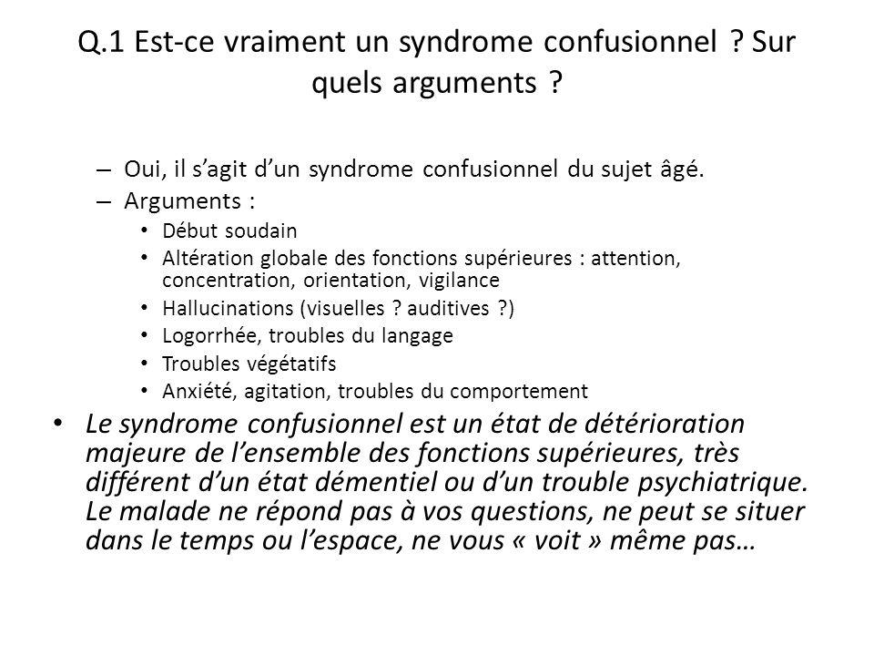 Q.1 Est-ce vraiment un syndrome confusionnel Sur quels arguments
