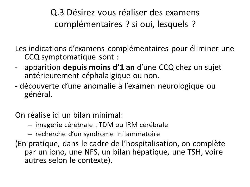 Q. 3 Désirez vous réaliser des examens complémentaires
