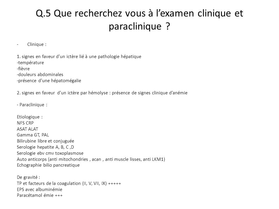 Q.5 Que recherchez vous à l'examen clinique et paraclinique