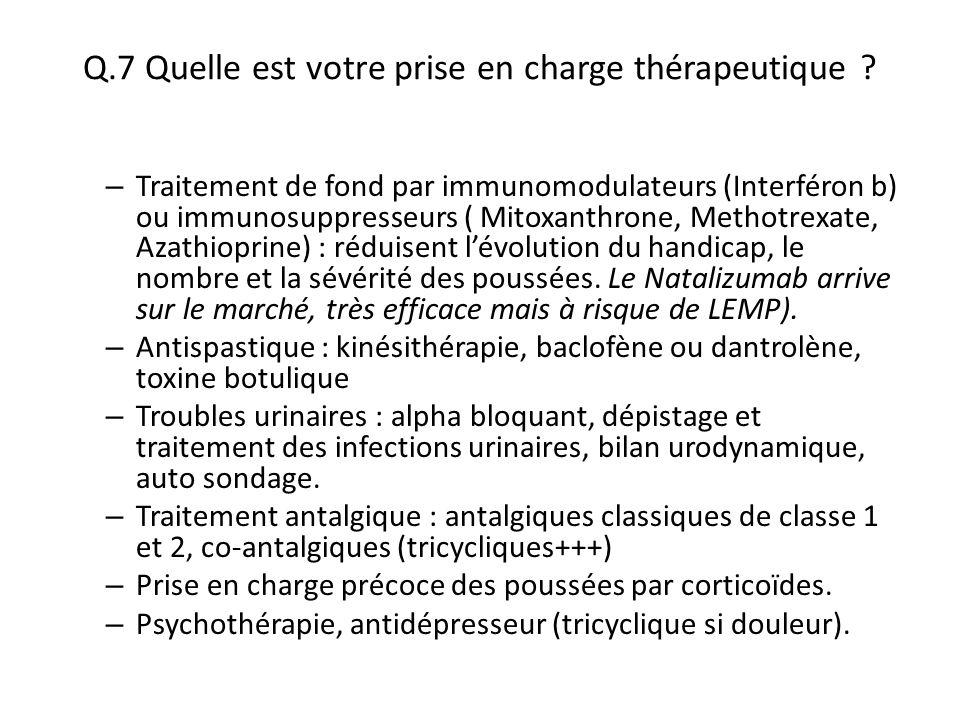 Q.7 Quelle est votre prise en charge thérapeutique