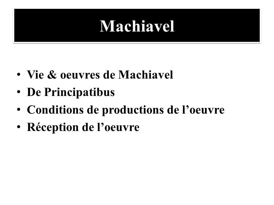 Machiavel Vie & oeuvres de Machiavel De Principatibus