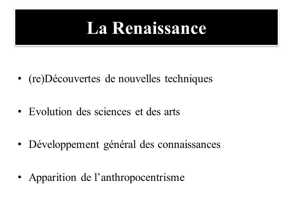 La Renaissance (re)Découvertes de nouvelles techniques
