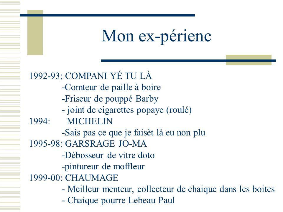 Mon ex-périenc 1992-93; COMPANI YÉ TU LÀ -Comteur de paille à boire
