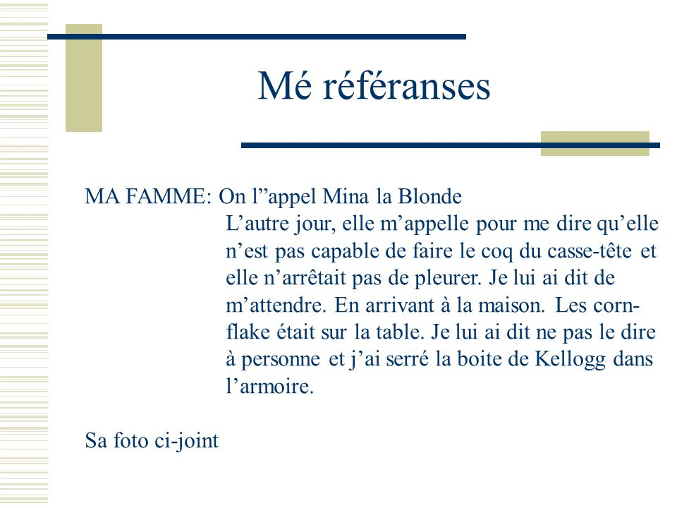 Mé référanses MA FAMME: On l appel Mina la Blonde