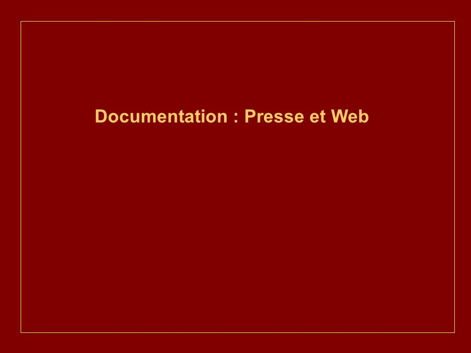 Documentation : Presse et Web