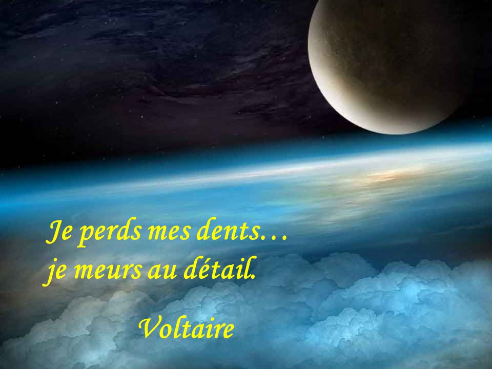 Je perds mes dents… je meurs au détail.