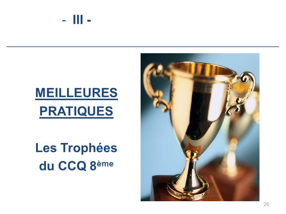 III - MEILLEURES PRATIQUES Les Trophées du CCQ 8ème