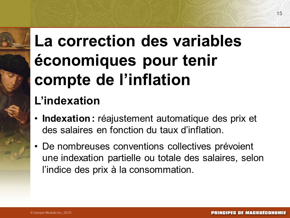 08/03/09 15. La correction des variables économiques pour tenir compte de l'inflation. L'indexation.