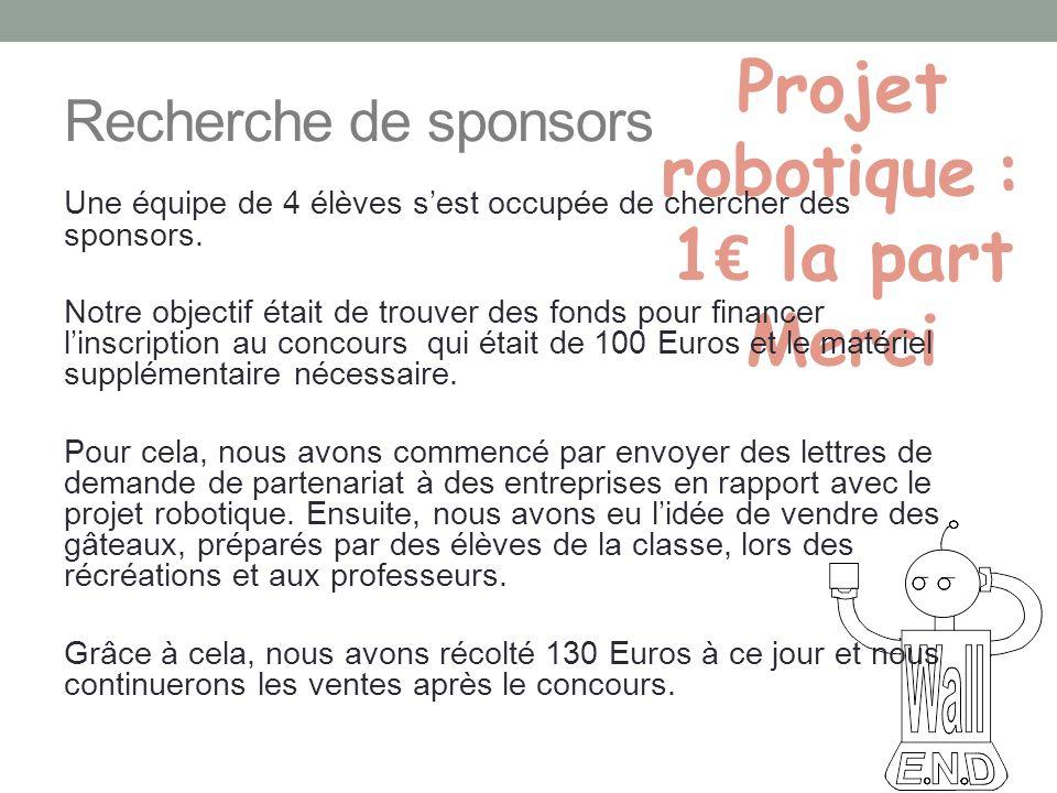 Projet robotique : 1€ la part Merci Recherche de sponsors