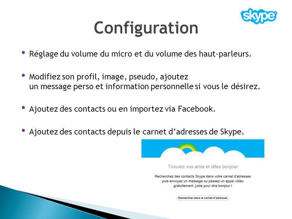 Configuration Réglage du volume du micro et du volume des haut-parleurs.