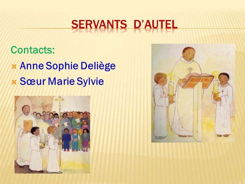SERVANTS D'AUTEL Contacts: Anne Sophie Deliège Sœur Marie Sylvie
