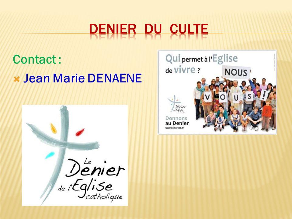 Denier du culte Contact : Jean Marie DENAENE