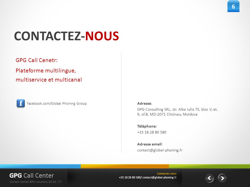 CONTACTEZ-NOUS f GPG Call Center 6 GPG Call Cenetr: