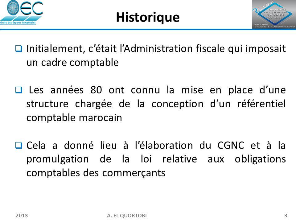 Historique Initialement, c'était l'Administration fiscale qui imposait un cadre comptable.