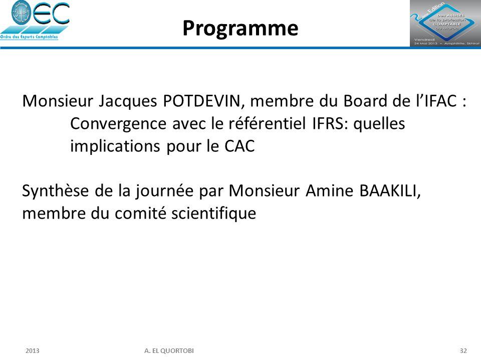 Programme Monsieur Jacques POTDEVIN, membre du Board de l'IFAC : Convergence avec le référentiel IFRS: quelles implications pour le CAC.
