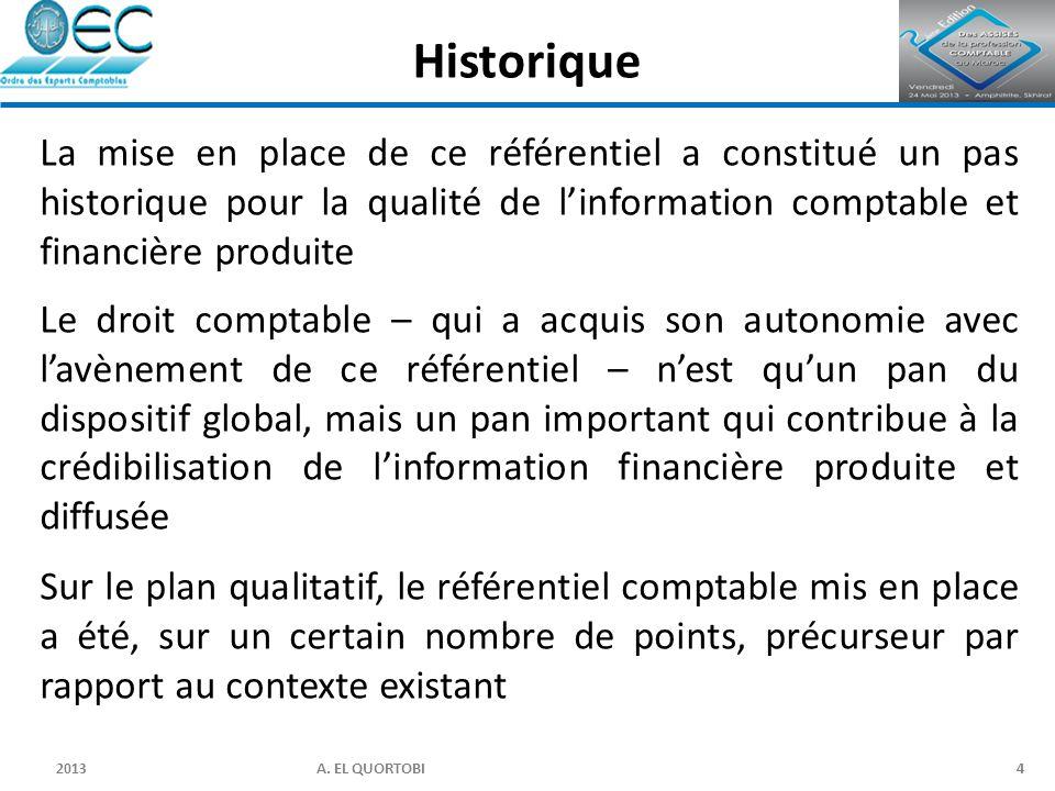 Historique La mise en place de ce référentiel a constitué un pas historique pour la qualité de l'information comptable et financière produite.